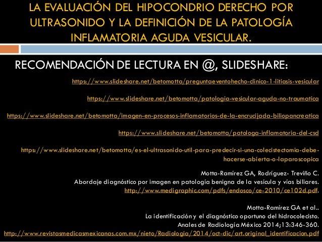 RECOMENDACIÓN DE LECTURA EN @, SLIDESHARE: https://www.slideshare.net/betomotta/preguntaeventohecho-clinico-1-litiasis-ves...