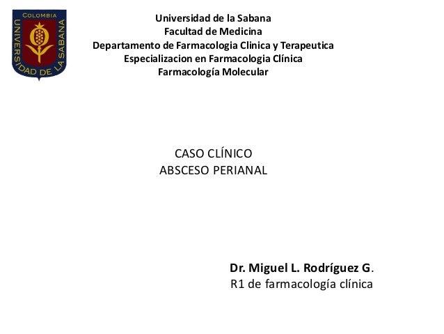 Universidad de la Sabana               Facultad de MedicinaDepartamento de Farmacologia Clinica y Terapeutica      Especia...