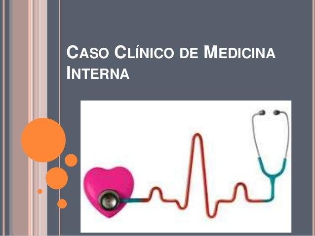 CASO CLÍNICO DE MEDICINA INTERNA