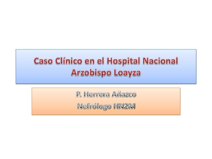 • Mujer de mediana edad procedente de Puquio (3210  msnm)• Enfermedad Crónica (5m)• Edema progresivo ascendente con disnea...