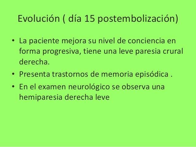 Discusión • Acv hemorrágico producido hemorragia subaracnoidea • Complicaciones de la HS:  por  – Vasospasmo cerebral – Hi...