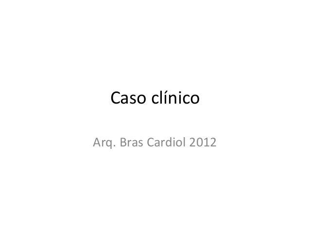 Caso clínicoArq. Bras Cardiol 2012