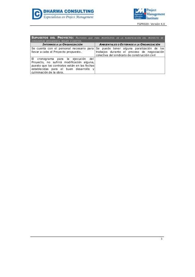 FGPR020- Versión 4.03SUPUESTOS DEL PROYECTO: FACTORES QUE PARA PROPÓSITOS DE LA PLANIFICACIÓN DEL PROYECTO SECONSIDERAN VE...