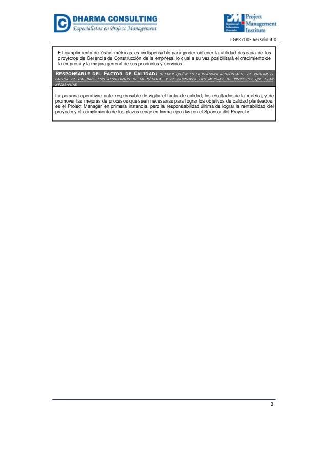 EGPR200- Versión 4.0El cumplimiento de éstas métricas es indispensable para poder obtener la utilidad deseada de losproyec...