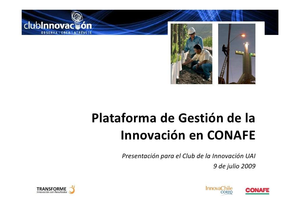 Plataforma de Gestión de la      Innovación en CONAFE     Presentación para el Club de la Innovación UAI                  ...