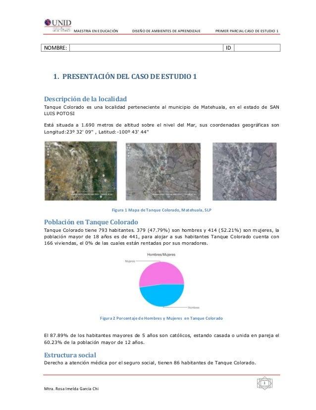 MAESTRIA EN EDUCACIÓN          DISEÑO DE AMBIENTES DE APRENDIZAJE       PRIMER PARCIAL CASO DE ESTUDIO 1NOMBRE:           ...