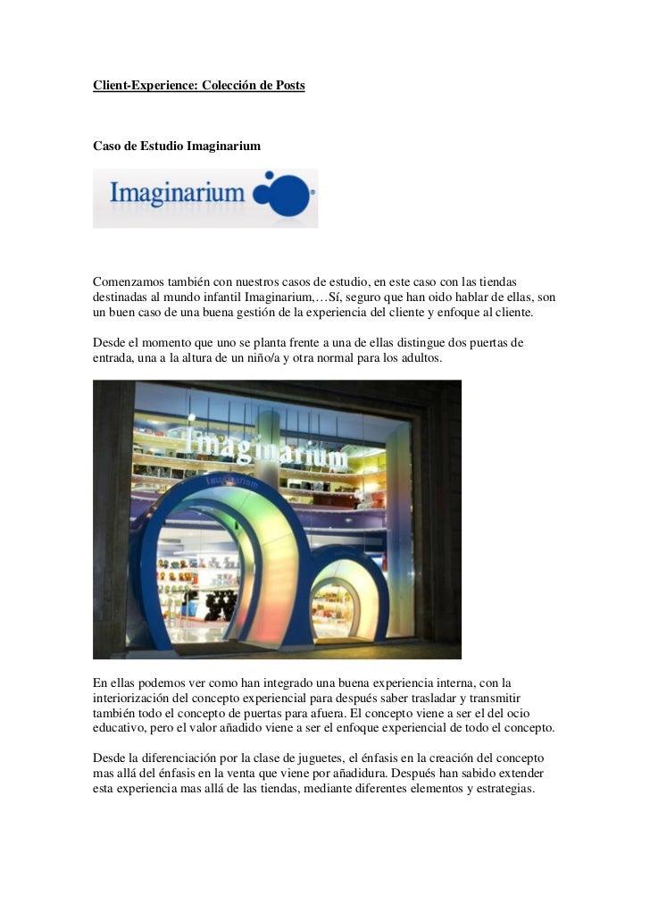 Client-Experience: Colección de PostsCaso de Estudio ImaginariumComenzamos también con nuestros casos de estudio, en este ...