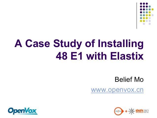 A Case Study of Installing48 E1 with ElastixBelief Mowww.openvox.cn