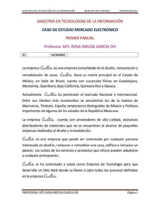MAESTRIA EN TECNOLOGÍAS DE LA INFORMACIÓN MERCADO ELECTRONICO PRIMER PARCIAL PROFESORA: MTI. ROSA IMELDA GARCIA CHI Página...
