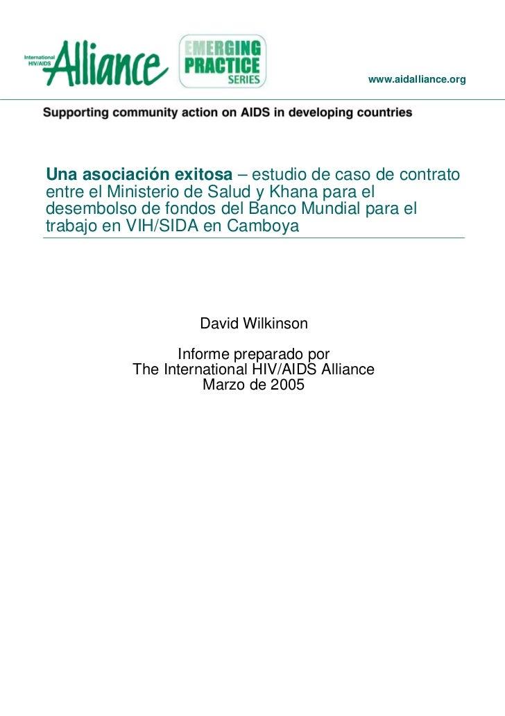 www.aidalliance.orgUna asociación exitosa – estudio de caso de contratoentre el Ministerio de Salud y Khana para eldesembo...