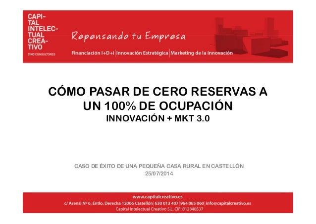ÓCÓMO PASAR DE CERO RESERVAS A UN 100% DE OCUPACIÓN INNOVACIÓN + MKT 3.0 CASO DE ÉXITO DE UNA PEQUEÑA CASA RURAL EN CASTEL...