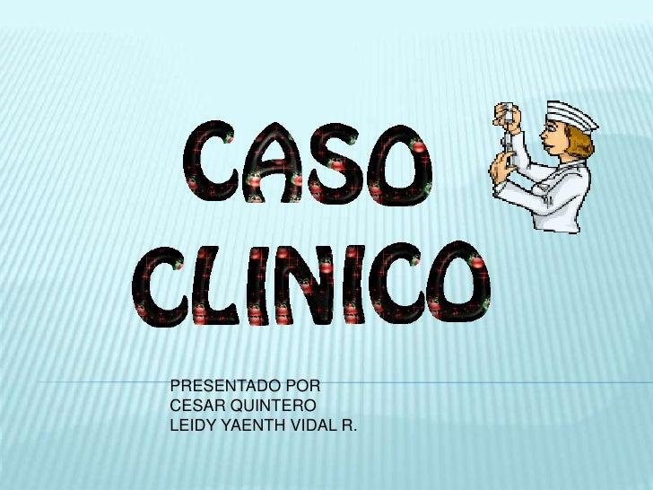 PRESENTADO POR<br />CESAR QUINTERO <br />LEIDY YAENTH VIDAL R.<br />