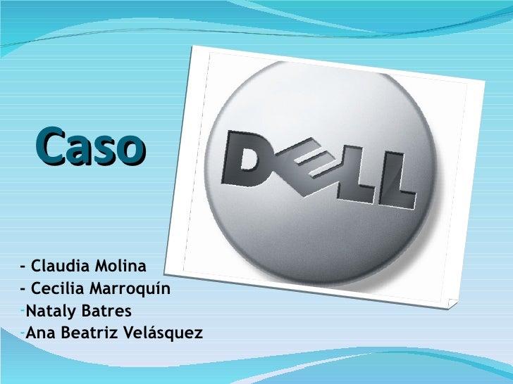 Caso <ul><li>- Claudia Molina </li></ul><ul><li>- Cecilia Marroquín </li></ul><ul><li>Nataly Batres </li></ul><ul><li>Ana ...