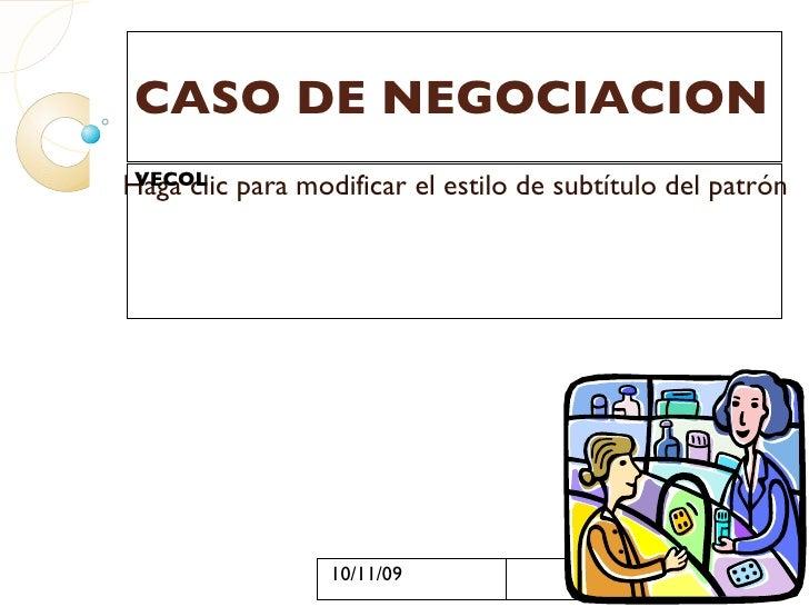 CASO DE NEGOCIACION VECOL