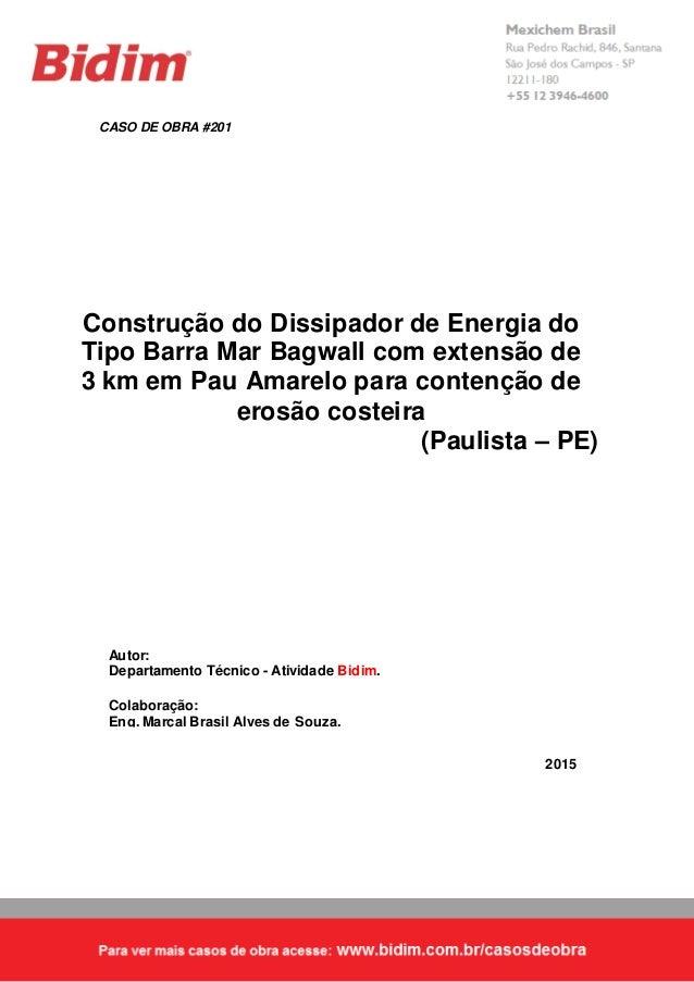 CASO DE OBRA #201 2015 Autor: Departamento Técnico - Atividade Bidim. Colaboração: Eng. Marçal Brasil Alves de Souza. Cons...