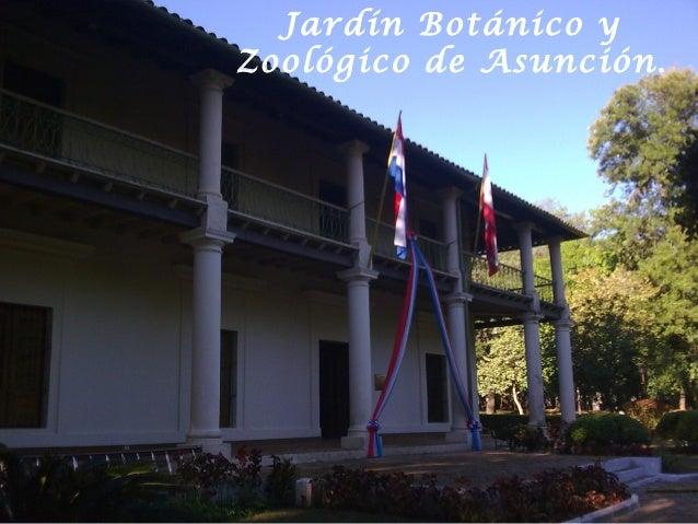 Jardín Botánico y Zoológico de Asunción.