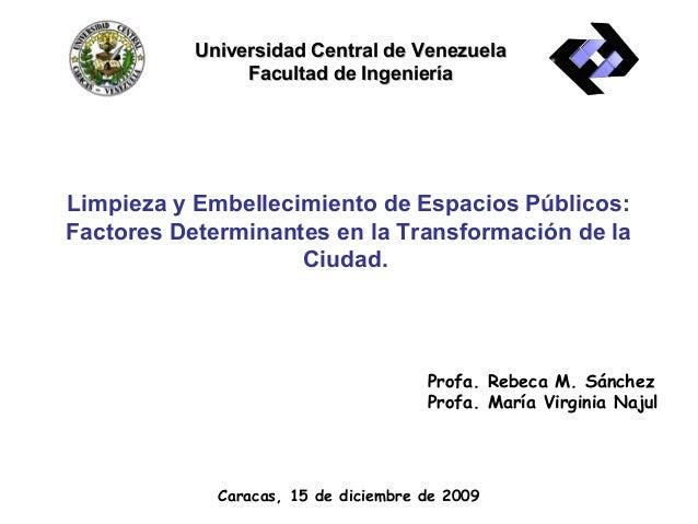 Universidad Central de Venezuela                Facultad de IngenieríaLimpieza y Embellecimiento de Espacios Públicos:Fact...