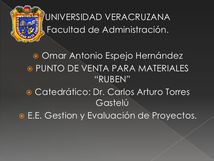 UNIVERSIDAD VERACRUZANA       Facultad de Administración.     Omar Antonio Espejo Hernández   PUNTO DE VENTA PARA MATERI...