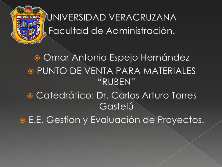 UNIVERSIDAD VERACRUZANA<br />Facultad de Administración.<br />Omar Antonio Espejo Hernández<br />PUNTO DE VENTA PARA MATER...