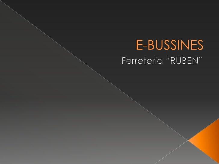 "E-BUSSINES<br />Ferretería ""RUBEN""<br />"