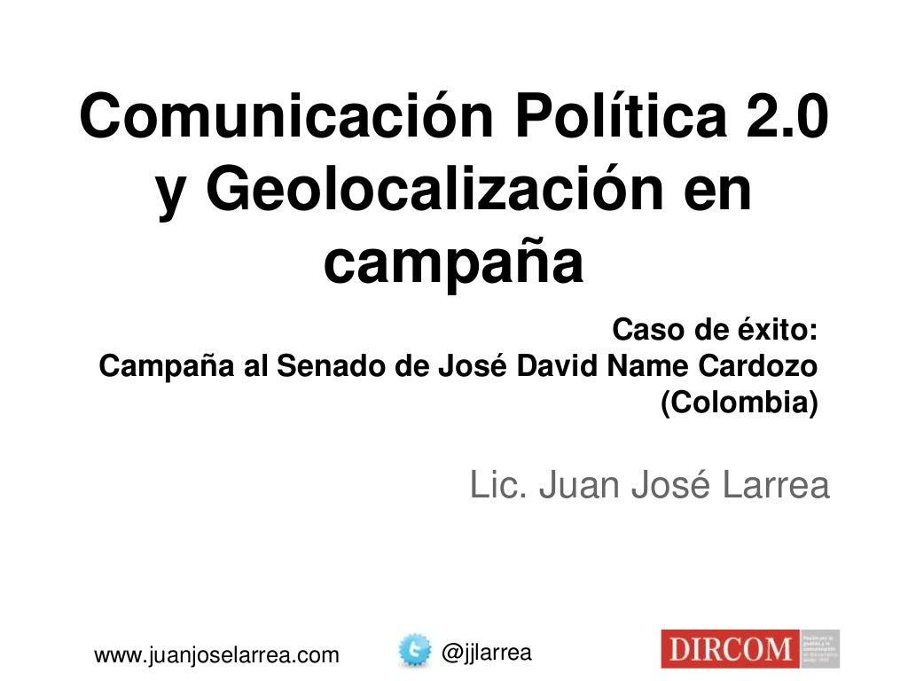 Caso de éxito: Comunicación Política 2.0 y Geolocalización en campaña
