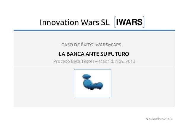 Proceso Beta Tester – Madrid, Nov. 2013 LA BANCA ANTE SU FUTUROLA BANCA ANTE SU FUTUROLA BANCA ANTE SU FUTUROLA BANCA ANTE...