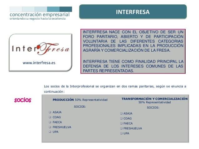 INTERFRESA  concentración empresarial orientando su negocio hacia la excelencia  INTERFRESA NACE CON EL OBJETIVO DE SER UN...