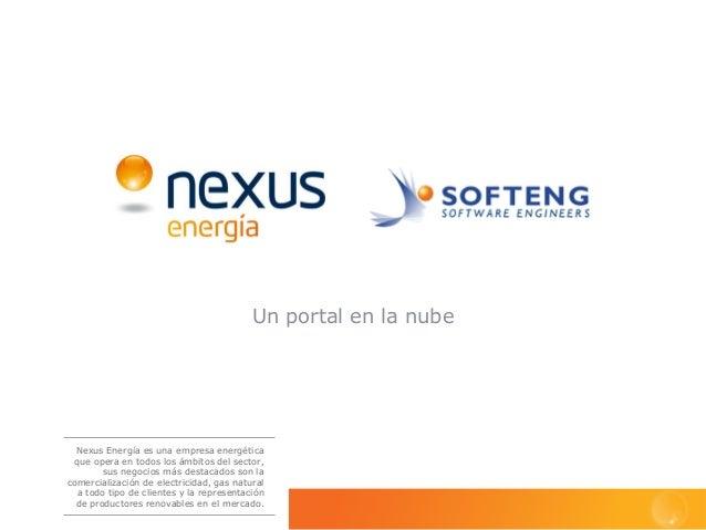 Nexus Energía es una empresa energéticaque opera en todos los ámbitos del sector,sus negocios más destacados son lacomerci...