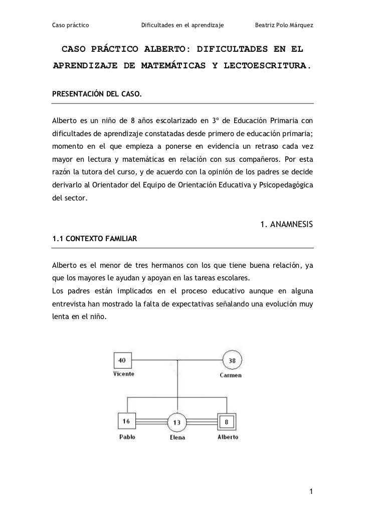 Caso práctico             Dificultades en el aprendizaje      Beatriz Polo Márquez   CASO PRÁCTICO ALBERTO: DIFICULTADES E...