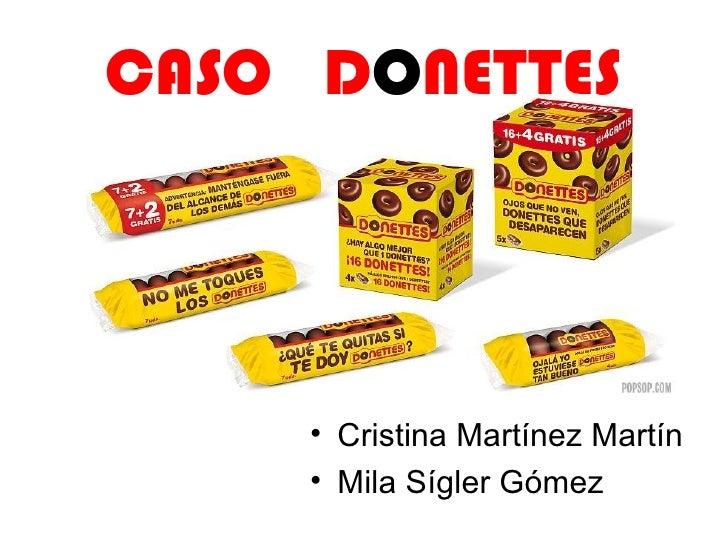 CASO DONETTES     • Cristina Martínez Martín     • Mila Sígler Gómez