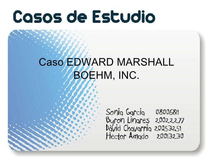 edward marshall boehm 2 essay Free essay: case 2 – edward marshall boehm, inc 1 analyze the firms goals  and objectives goal: make the world aware of mr boehm's.