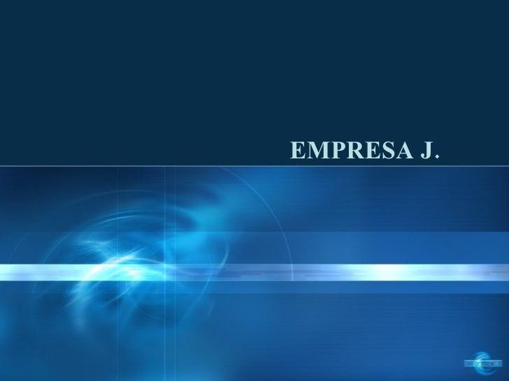 EMPRESA J.