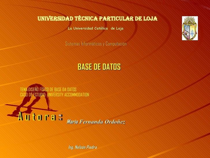 Universidad Técnica Particular de Loja La Universidad Católica  de Loja Sistemas Informáticos y Computación BASE DE DATOS ...