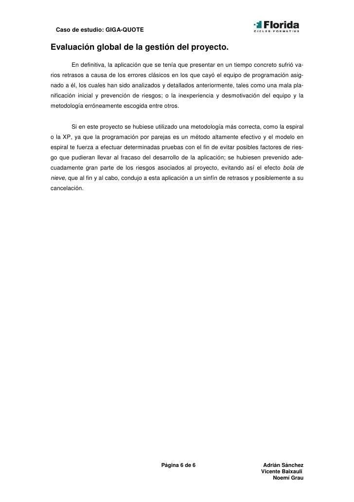 Caso de estudio: GIGA-QUOTE   Evaluación global de la gestión del proyecto.          En definitiva, la aplicación que se t...