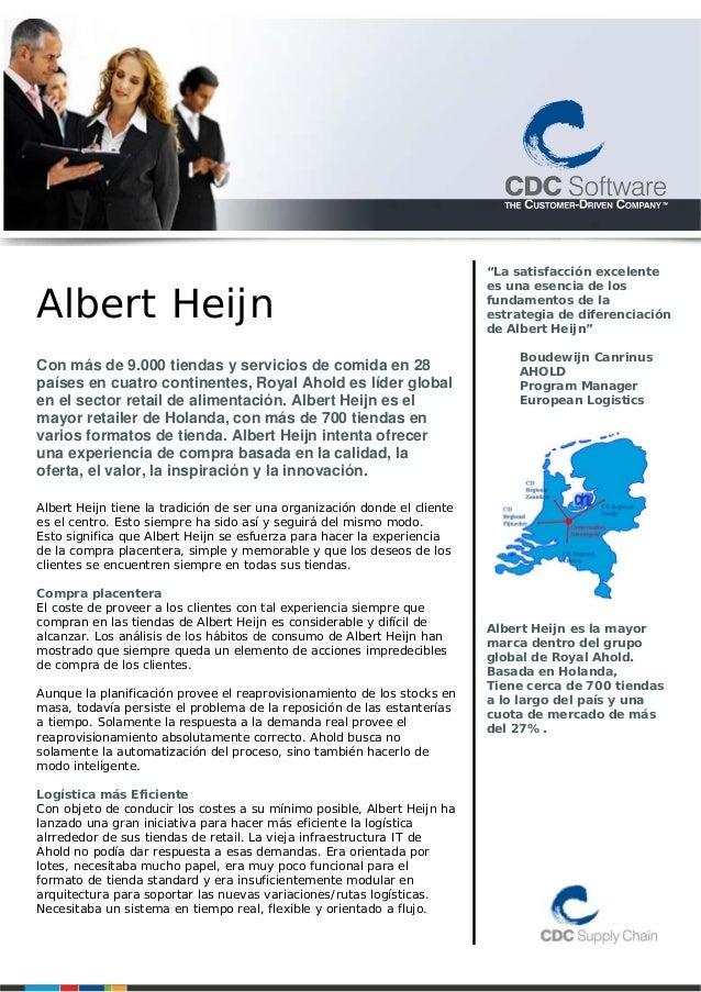 Albert Heijn Con más de 9.000 tiendas y servicios de comida en 28 países en cuatro continentes, Royal Ahold es líder globa...
