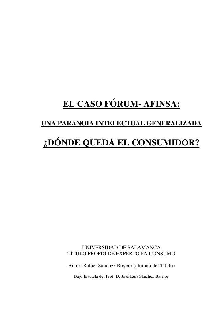 EL CASO FÓRUM- AFINSA:UNA PARANOIA INTELECTUAL GENERALIZADA¿DÓNDE QUEDA EL CONSUMIDOR?           UNIVERSIDAD DE SALAMANCA ...
