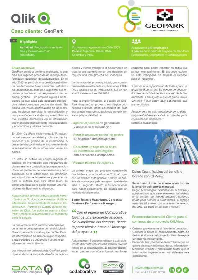 Tel. +54 11 4780 3700 www.dataiq.com.ar Situación previa: GeoPark creció a un ritmo acelerado, lo que hizo que algunos pro...