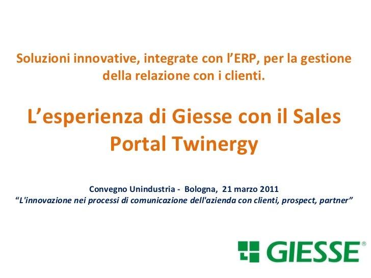 Soluzioni innovative, integrate con l'ERP, per la gestione della relazione con i clienti. L'esperienza di Giesse con il Sa...
