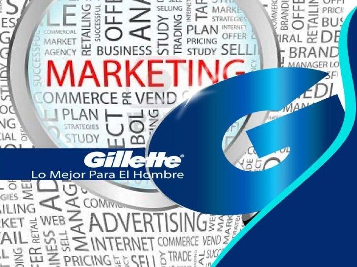 Rasuradora Sensor de              Gillette• King Gillette 1903• En 1980 la posición de Gillette era de un  64% en E.E.U.U....