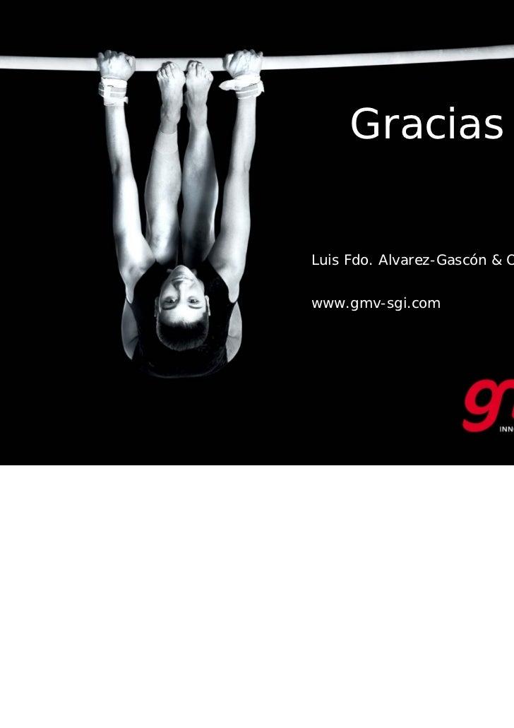 Gracias                                Luis Fdo. Alvarez-Gascón & Olga Ramírez                                www.gmv-sgi....