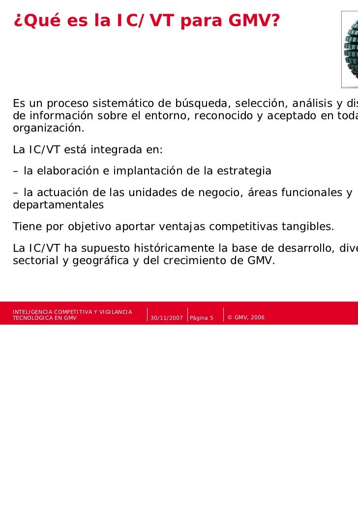 ¿Qué es la IC/VT para GMV?Es un proceso sistemático de búsqueda, selección, análisis y distribuciónde información sobre el...