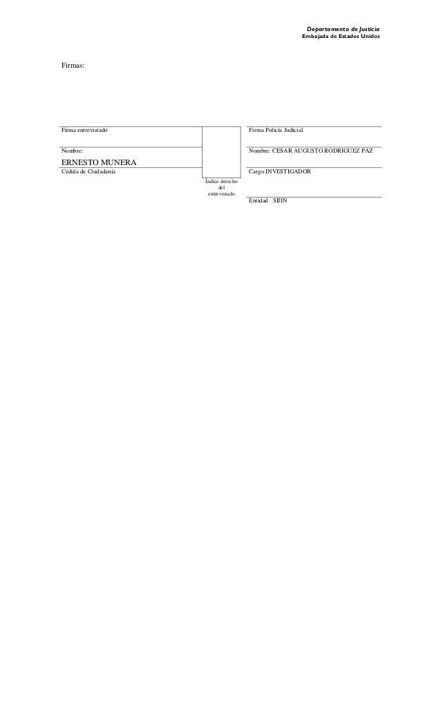 Departamento de Justicia Embajada de Estados Unidos Firmas: Firma entrevistado Firma Policía Judicial Nombre: Nombre: CESA...
