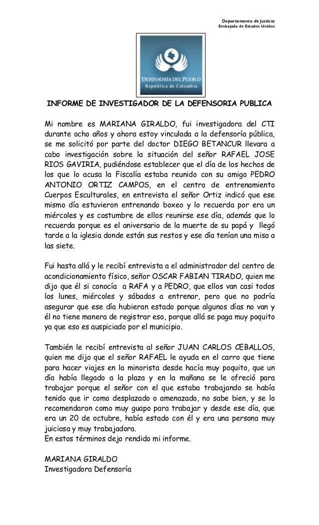 Departamento de Justicia Embajada de Estados Unidos INFORME DE INVESTIGADOR DE LA DEFENSORIA PUBLICA Mi nombre es MARIANA ...