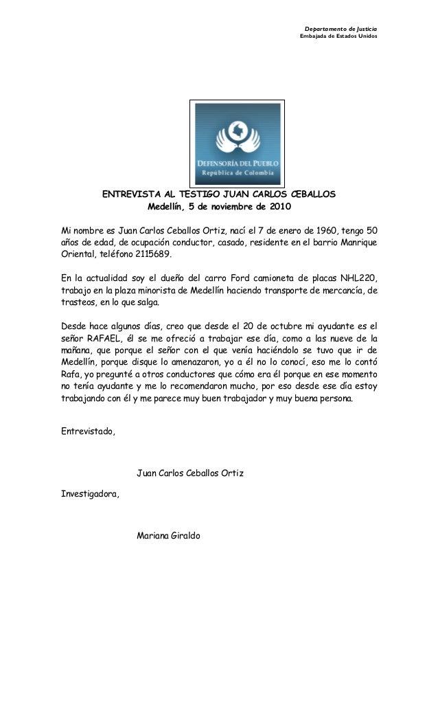 Departamento de Justicia Embajada de Estados Unidos ENTREVISTA AL TESTIGO JUAN CARLOS CEBALLOS Medellín, 5 de noviembre de...