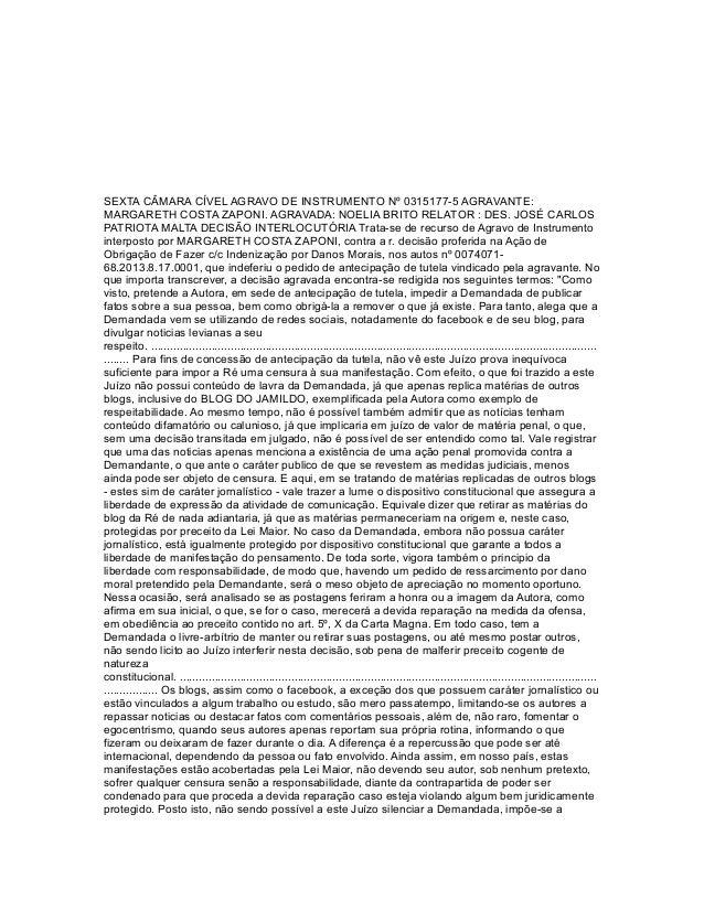 SEXTA CÂMARA CÍVEL AGRAVO DE INSTRUMENTO Nº 0315177-5 AGRAVANTE: MARGARETH COSTA ZAPONI. AGRAVADA: NOELIA BRITO RELATOR : ...