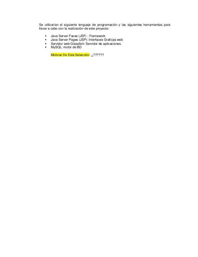 Se utilizarían el siguiente lenguaje de programación y las siguientes herramientas parallevar a cabo con la realización de...