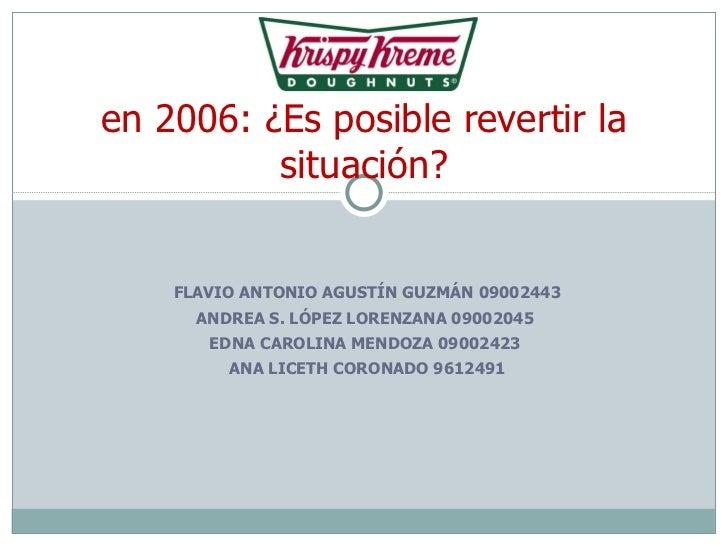 FLAVIO ANTONIO AGUSTÍN GUZMÁN 09002443 ANDREA S. LÓPEZ LORENZANA 09002045  EDNA CAROLINA MENDOZA 09002423  ANA LICETH CORO...