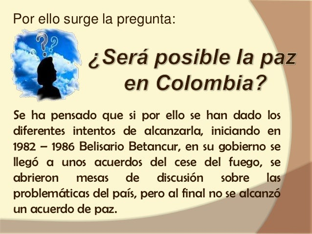 Le sucede en el poderErnesto Samper, quiensiendo presidente deColombia (1994-1998),buscó la negociacióncon la guerrilla, d...