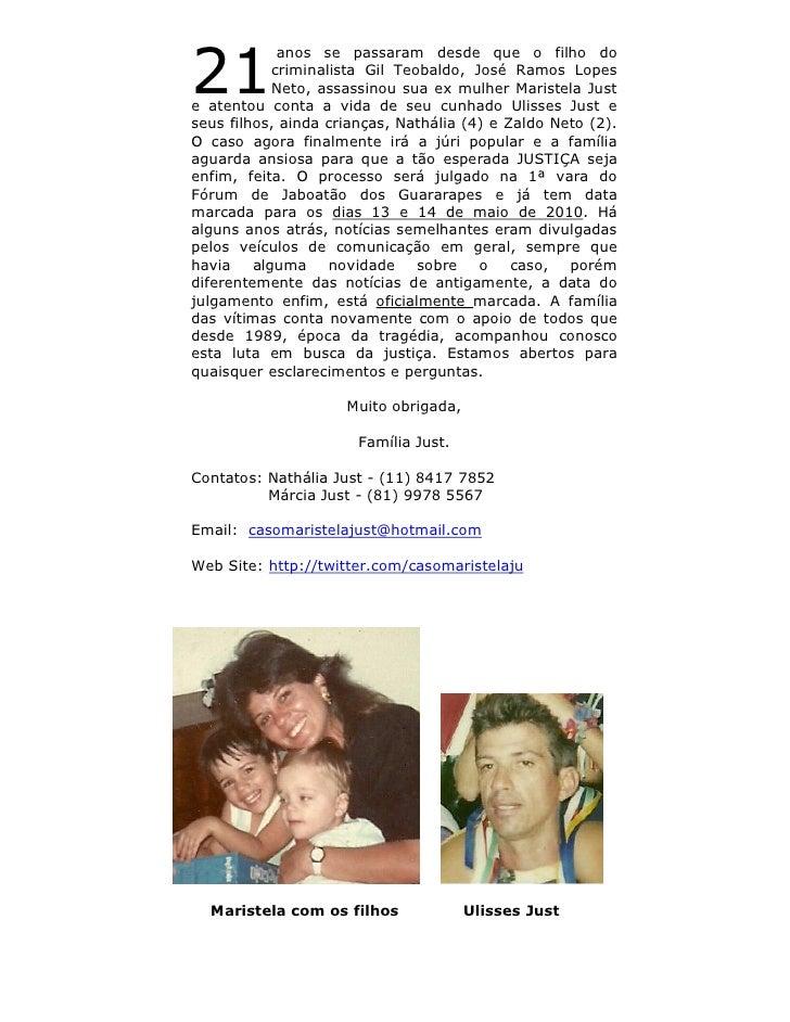 21              anos se passaram desde que o filho do             criminalista Gil Teobaldo, José Ramos Lopes             ...