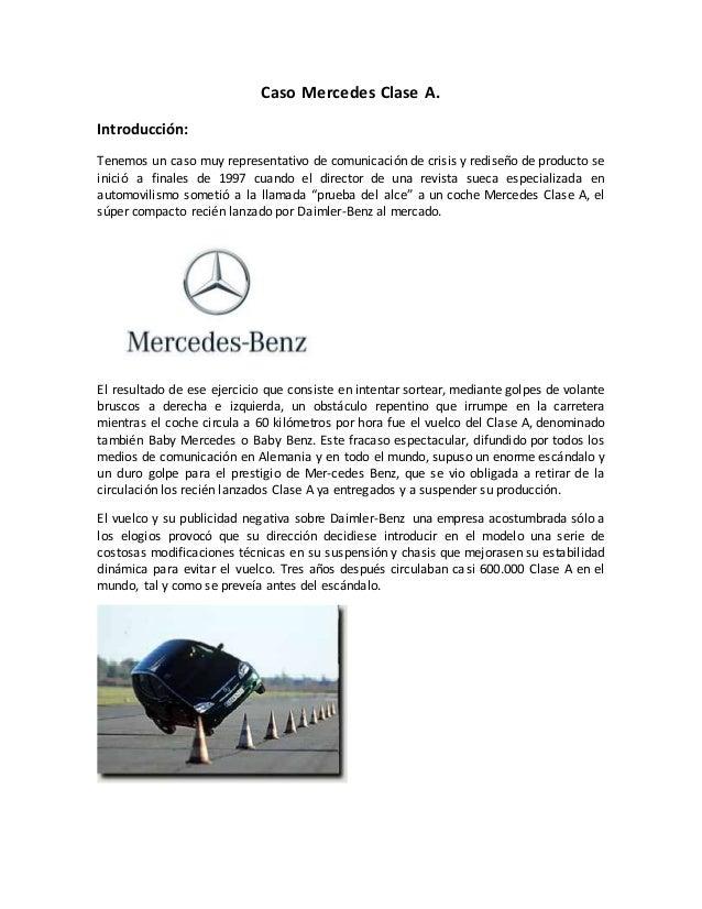 Caso Mercedes Clase A. Introducción: Tenemos un caso muy representativo de comunicación de crisis y rediseño de producto s...